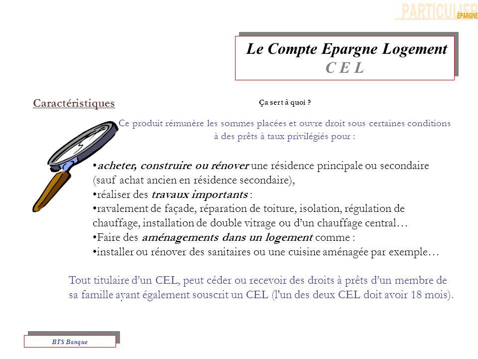 Le Compte Epargne Logement C E L Le Compte Epargne Logement C E L BTS Banque Ça sert à quoi .