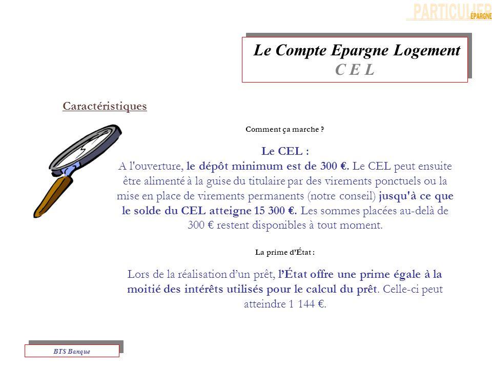 Le Compte Epargne Logement C E L Le Compte Epargne Logement C E L BTS Banque Comment ça marche .