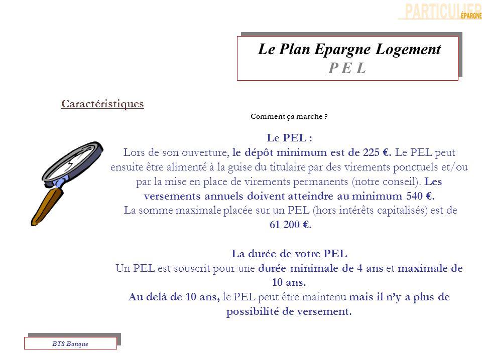 Le Plan Epargne Logement P E L Le Plan Epargne Logement P E L BTS Banque Comment ça marche .