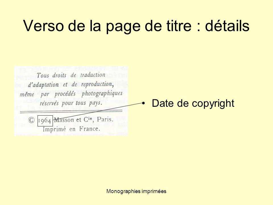 Monographies imprimées Verso de la page de titre : détails Date de copyright