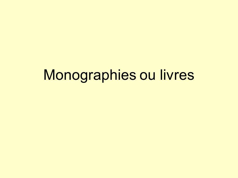 Monographies imprimées Monographies Définition : Une monographie est un ouvrage formant un tout, en un ou plusieurs volumes, paraissant en une seule fois ou sur une durée limitée selon un plan établi à l avance.