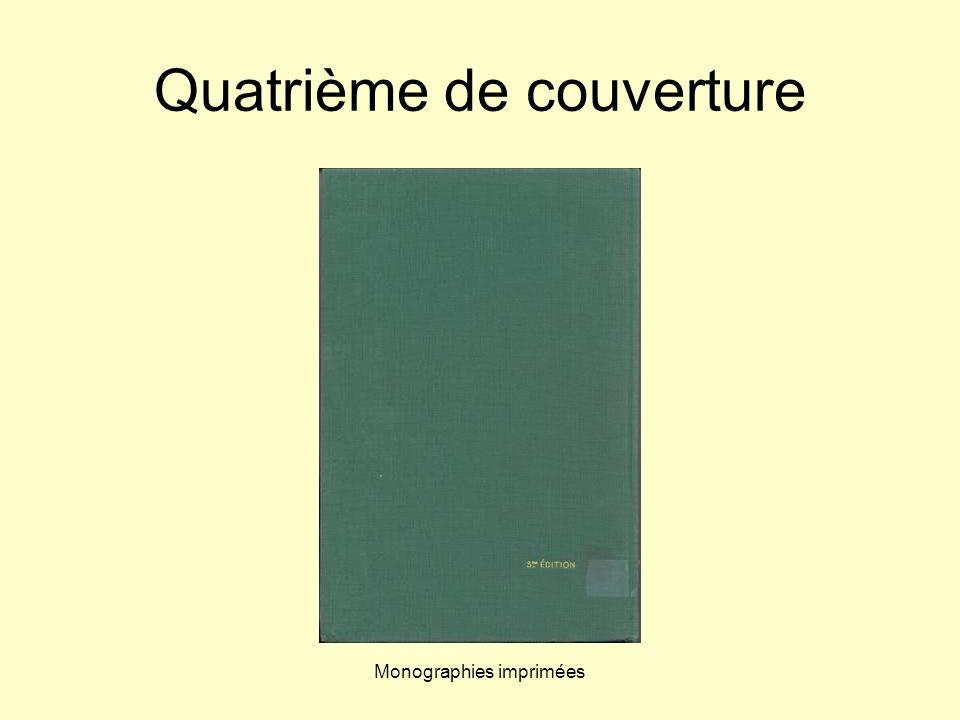 Monographies imprimées Quatrième de couverture