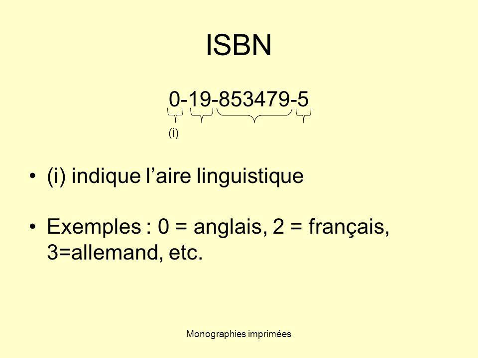 Monographies imprimées ISBN 0-19-853479-5 (i) indique laire linguistique Exemples : 0 = anglais, 2 = français, 3=allemand, etc. (i)