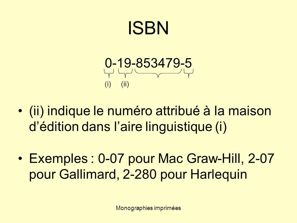 Monographies imprimées 0-19-853479-5 (ii) indique le numéro attribué à la maison dédition dans laire linguistique (i) Exemples : 0-07 pour Mac Graw-Hi