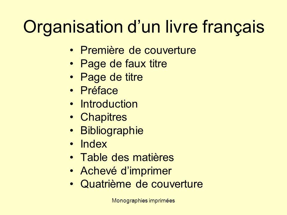 Monographies imprimées Organisation dun livre français Première de couverture Page de faux titre Page de titre Préface Introduction Chapitres Bibliogr