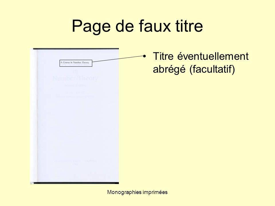 Monographies imprimées Page de faux titre Titre éventuellement abrégé (facultatif)