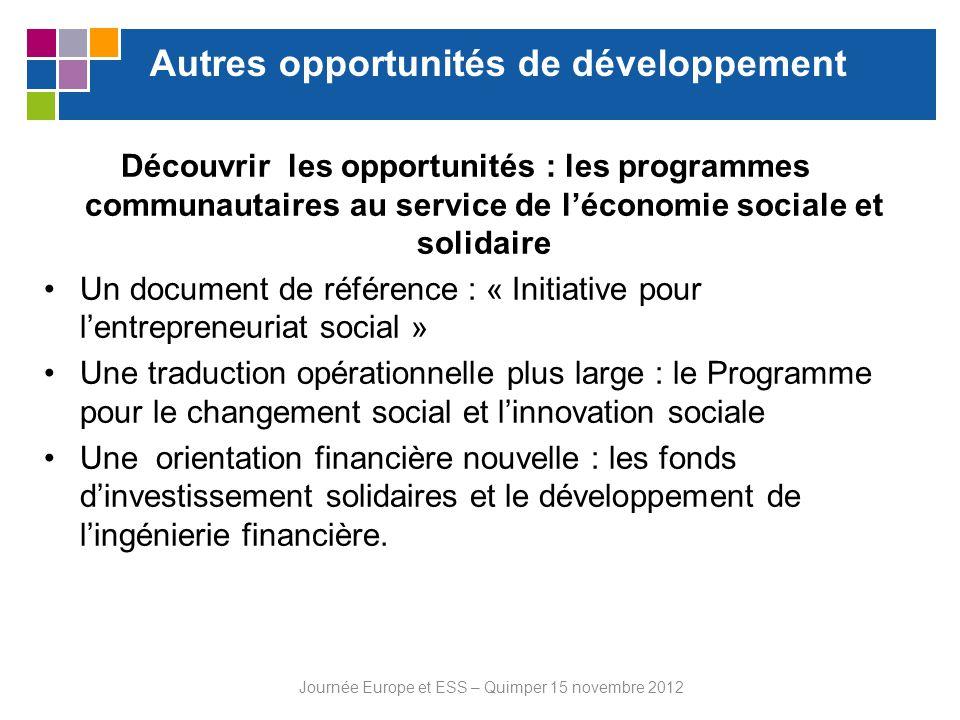 Autres opportunités de développement Découvrir les opportunités : les programmes communautaires au service de léconomie sociale et solidaire Un docume