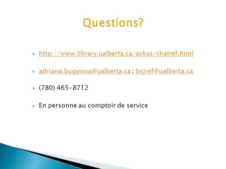 http://www.library.ualberta.ca/askus/chatref.html adriana.bugyiova@ualberta.ca ; bsjref@ualberta.ca adriana.bugyiova@ualberta.cabsjref@ualberta.ca (78