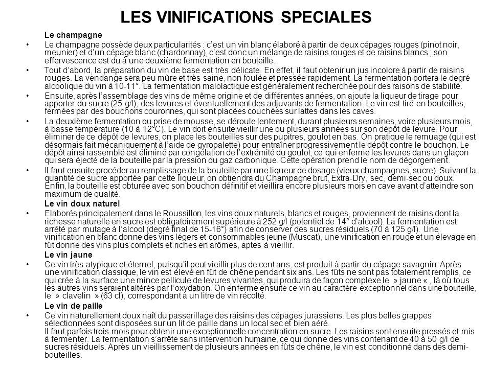 LES VINIFICATIONS SPECIALES Le champagne Le champagne possède deux particularités : cest un vin blanc élaboré à partir de deux cépages rouges (pinot n