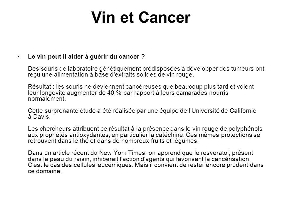 Vin et Cancer Le vin peut il aider à guérir du cancer ? Des souris de laboratoire génétiquement prédisposées à développer des tumeurs ont reçu une ali