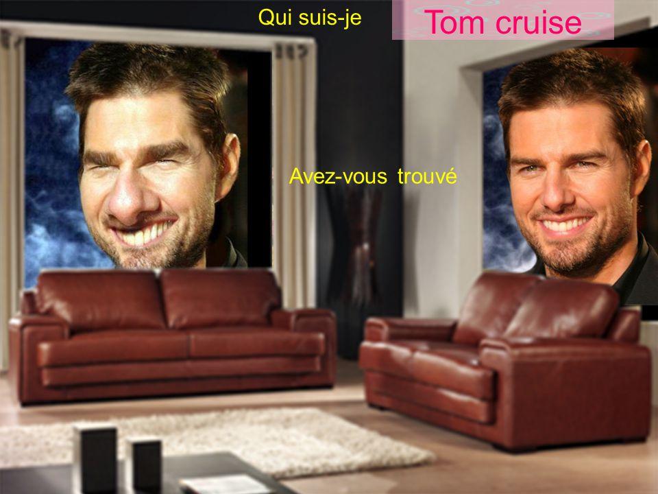 Qui suis-je Avez-vous trouvé Tom cruise