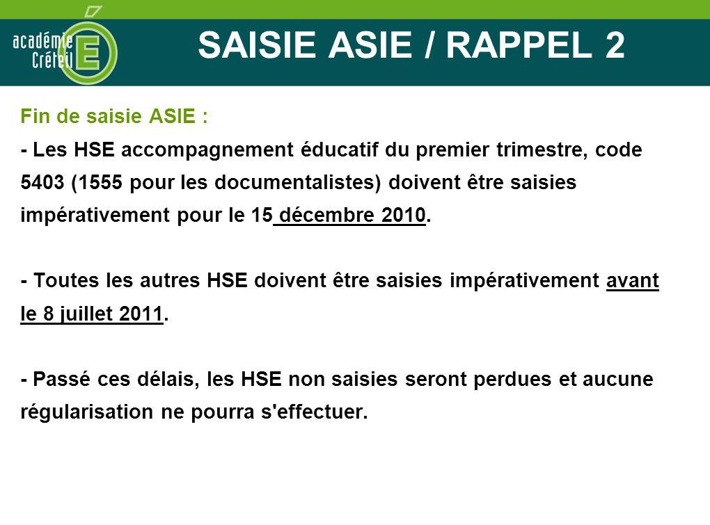 Fin de saisie ASIE : - Les HSE accompagnement éducatif du premier trimestre, code 5403 (1555 pour les documentalistes) doivent être saisies impérative
