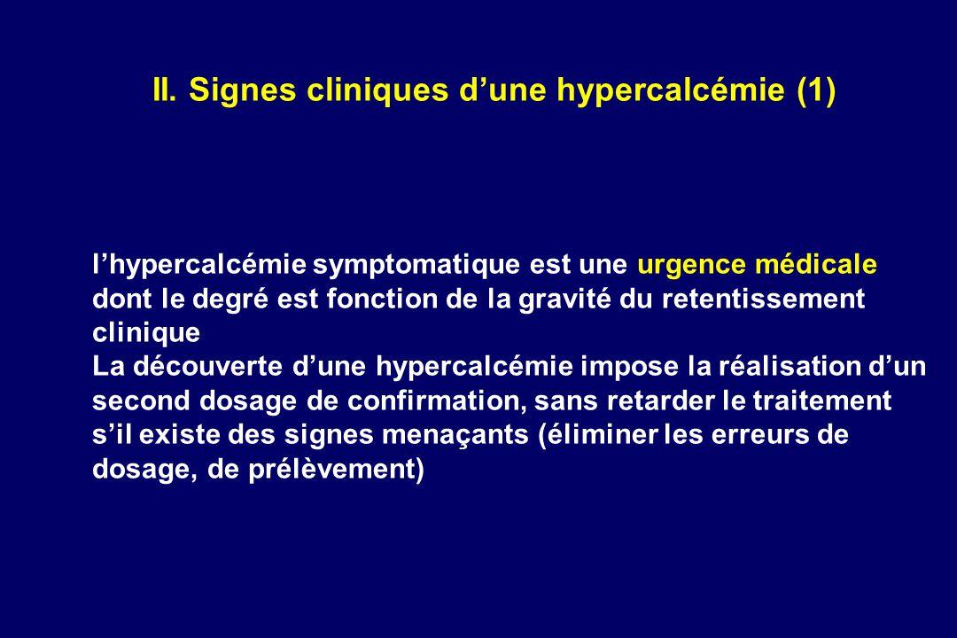 lhypercalcémie symptomatique est une urgence médicale dont le degré est fonction de la gravité du retentissement clinique La découverte dune hypercalc