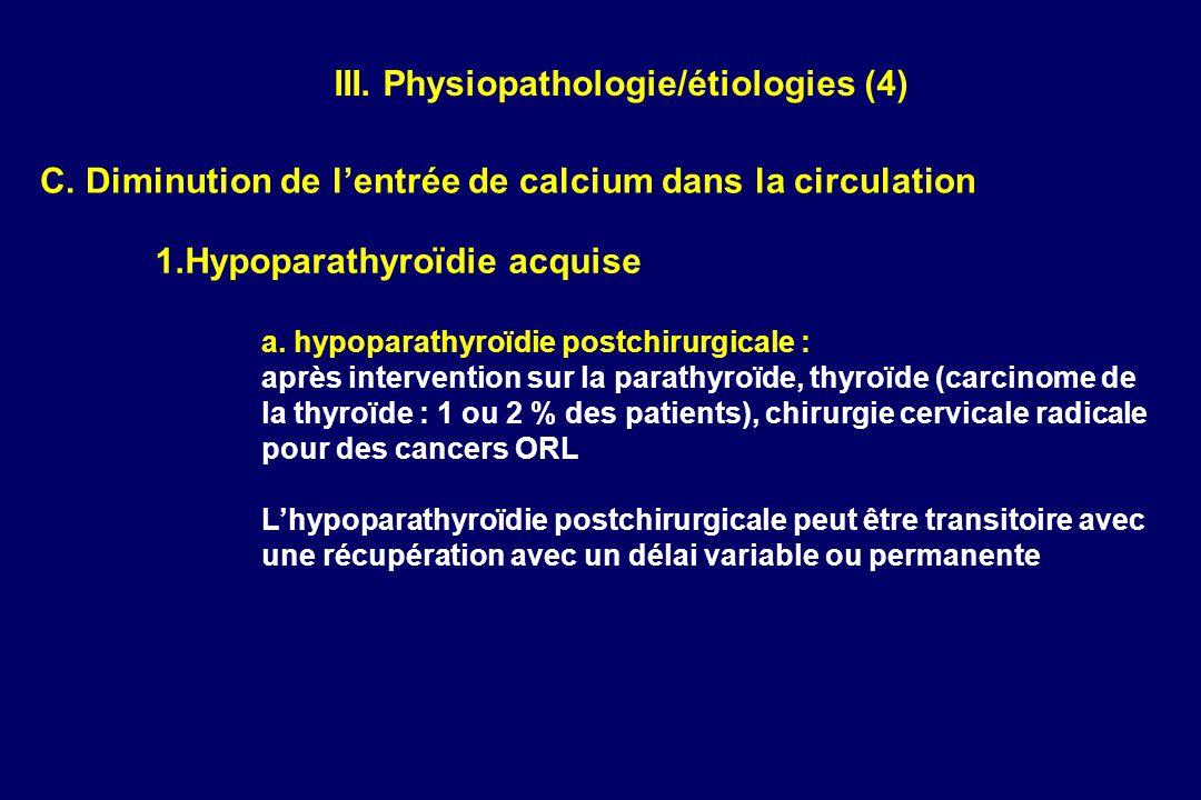 AccueilNouveautésEmail webmasterSommaire FMCSommaire généralPage précédente C. Diminution de lentrée de calcium dans la circulation 1.Hypoparathyroïdi
