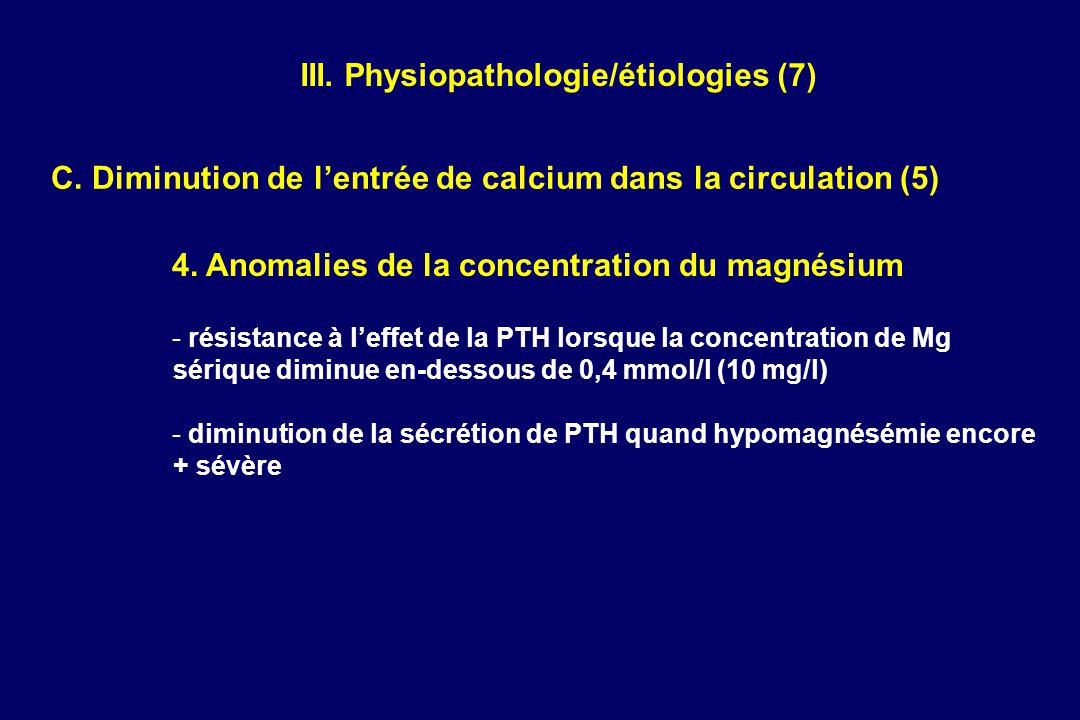 AccueilNouveautésEmail webmasterSommaire FMCSommaire généralPage précédente C. Diminution de lentrée de calcium dans la circulation (5) 4. Anomalies d