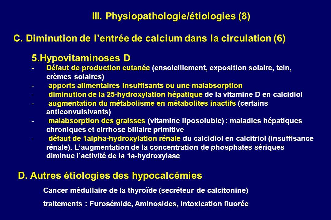 AccueilNouveautésEmail webmasterSommaire FMCSommaire généralPage précédente C. Diminution de lentrée de calcium dans la circulation (6) 5.Hypovitamino