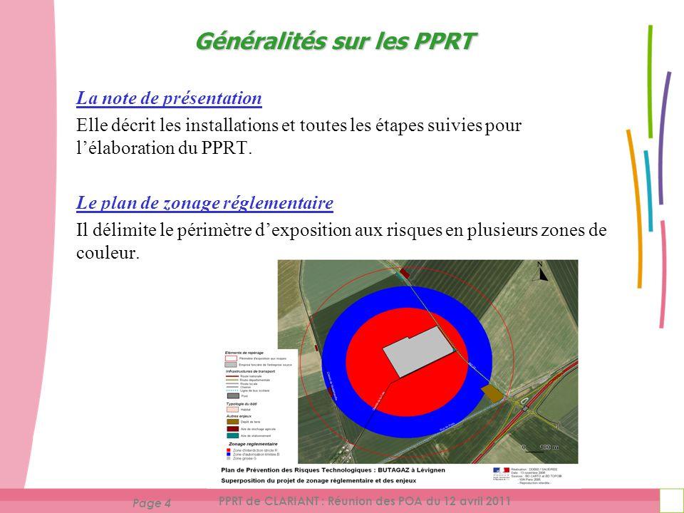 Page 4 PPRT de CLARIANT : Réunion des POA du 12 avril 2011 La note de présentation Elle décrit les installations et toutes les étapes suivies pour lélaboration du PPRT.