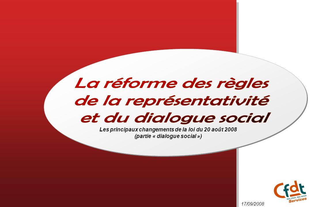 Les principaux changements de la loi du 20 août 2008 (partie « dialogue social ») 17/09/2008