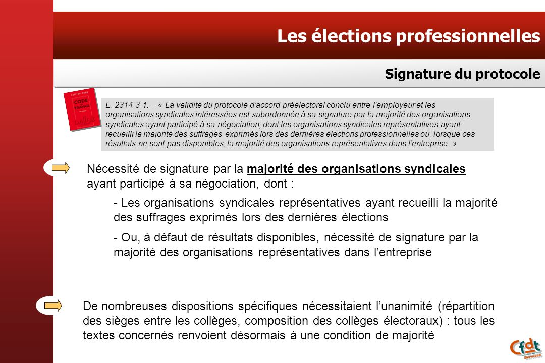 Les élections professionnelles Signature du protocole L. 2314-3-1. « La validité du protocole daccord préélectoral conclu entre lemployeur et les orga