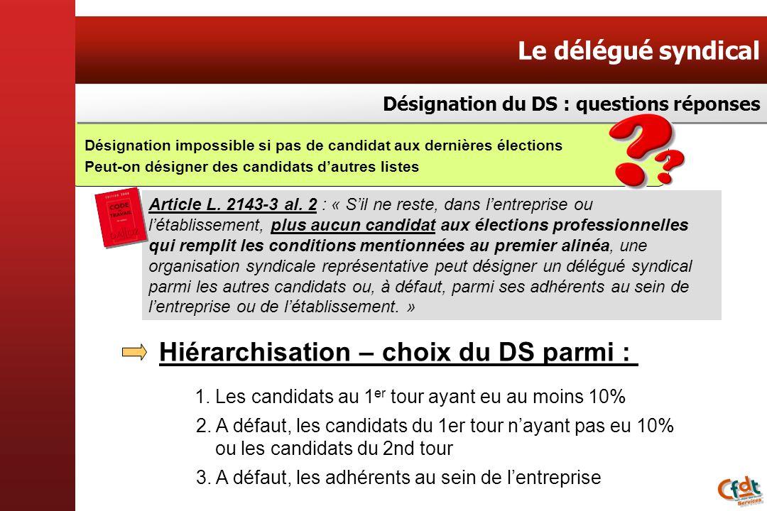 Le délégué syndical Désignation du DS : questions réponses Article L. 2143-3 al. 2 : « Sil ne reste, dans lentreprise ou létablissement, plus aucun ca