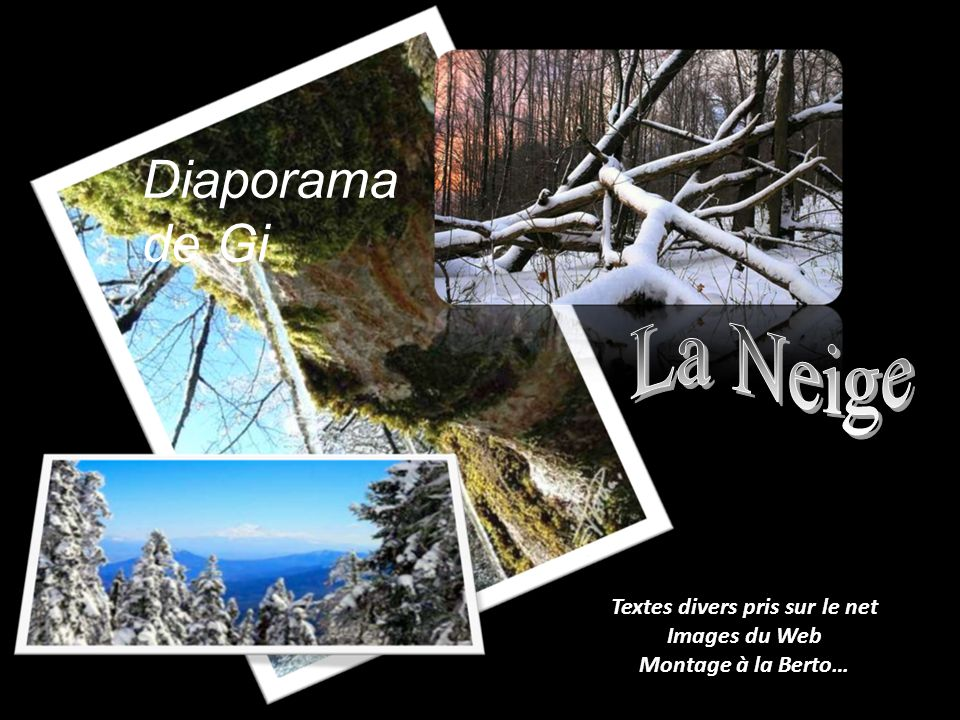 Textes divers pris sur le net Images du Web Montage à la Berto… Diaporama de Gi