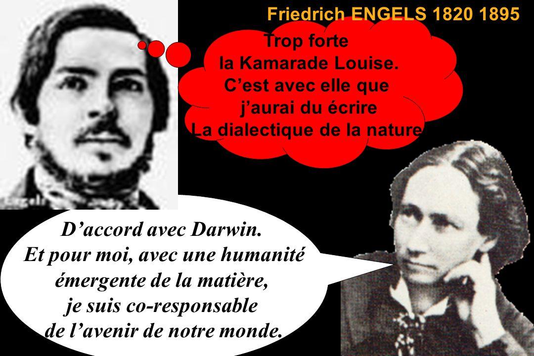 Teilhard de CHARDIN 1881-1955 Daccord avec Darwin. ET, pour moi, solidaire de Dieu et des hommes, je suis co-responsable du futur de lEvolution. 40 an