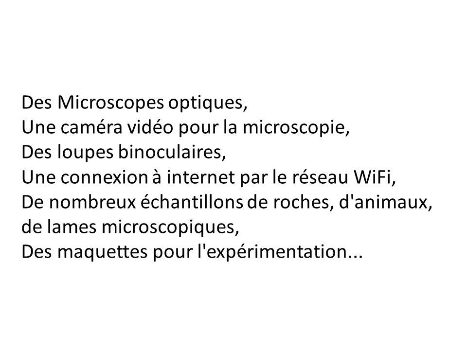 Des Microscopes optiques, Une caméra vidéo pour la microscopie, Des loupes binoculaires, Une connexion à internet par le réseau WiFi, De nombreux écha