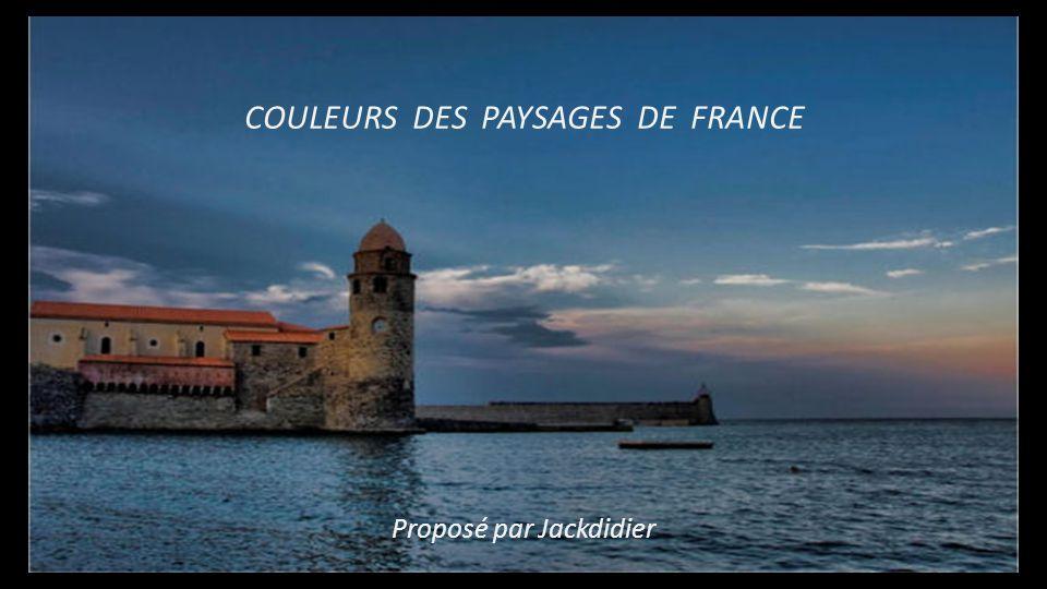 COULEURS DES PAYSAGES DE FRANCE Proposé par Jackdidier