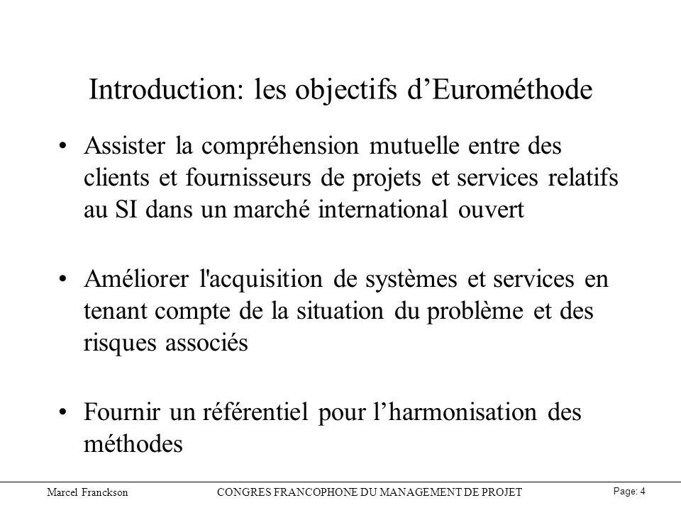 Marcel FrancksonCONGRES FRANCOPHONE DU MANAGEMENT DE PROJET Page: 15 Gestion des risques et planification des livraisons
