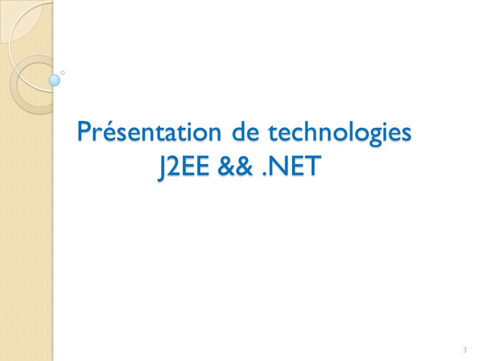 Présentation de technologies J2EE &&.NET Présentation de technologies J2EE &&.NET 3