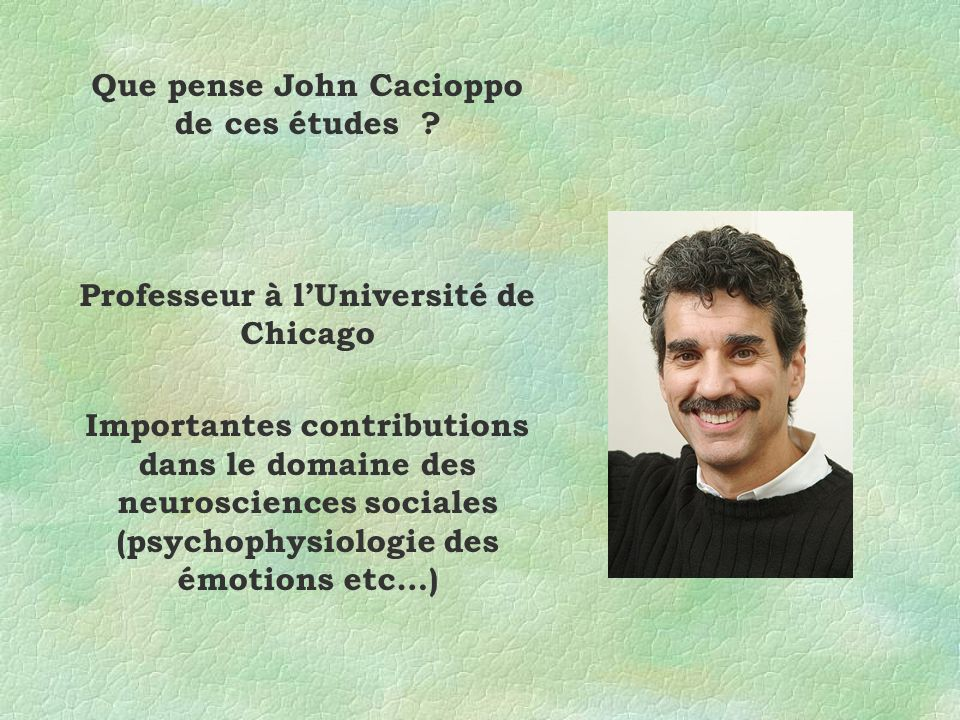 Que pense John Cacioppo de ces études .