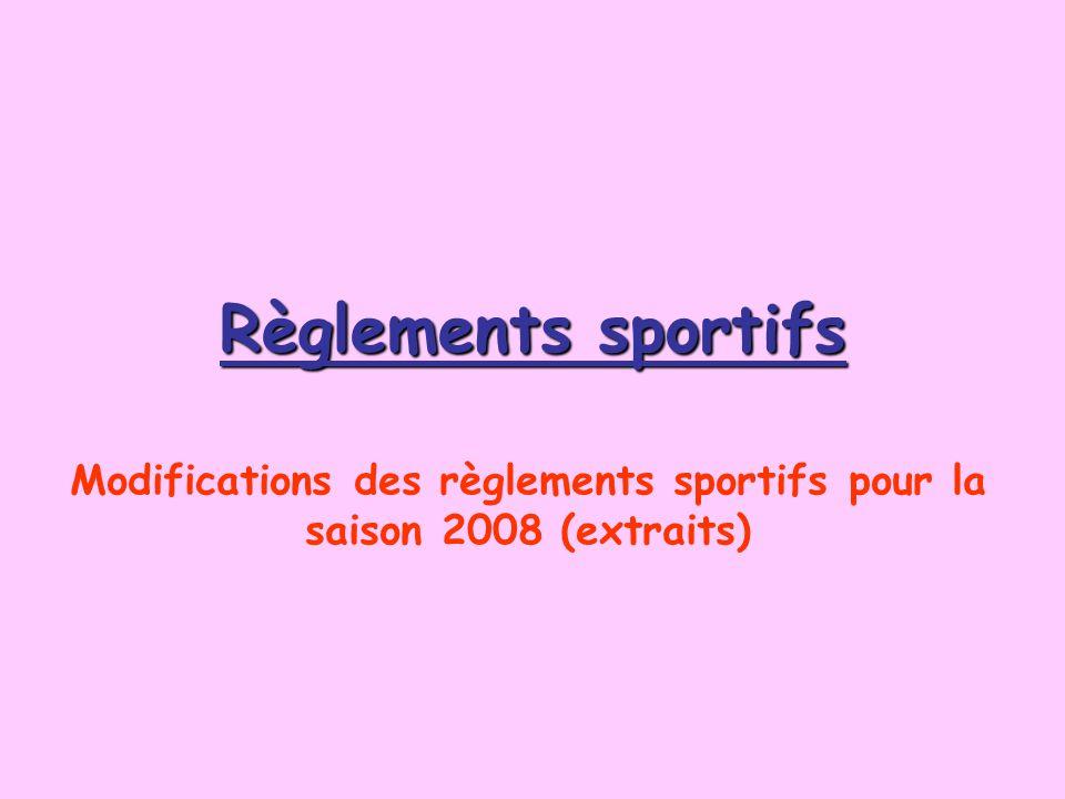 5) Modifications des règlements sportifs pour la saison 2008 a) Désormais, chaque année dâge de 8 ans à 12 ans correspond à une catégorie. Les catégor