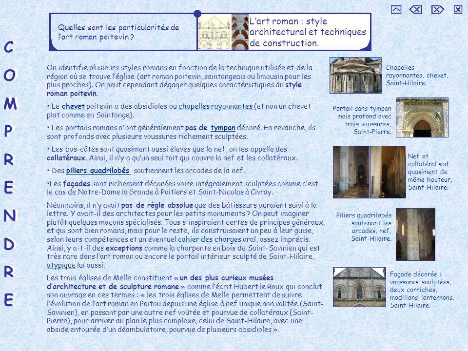 COMPRENDRECOMPRENDRE COMPRENDRECOMPRENDRE Quelles sont les particularités de lart roman poitevin ? Lart roman : style architectural et techniques de c
