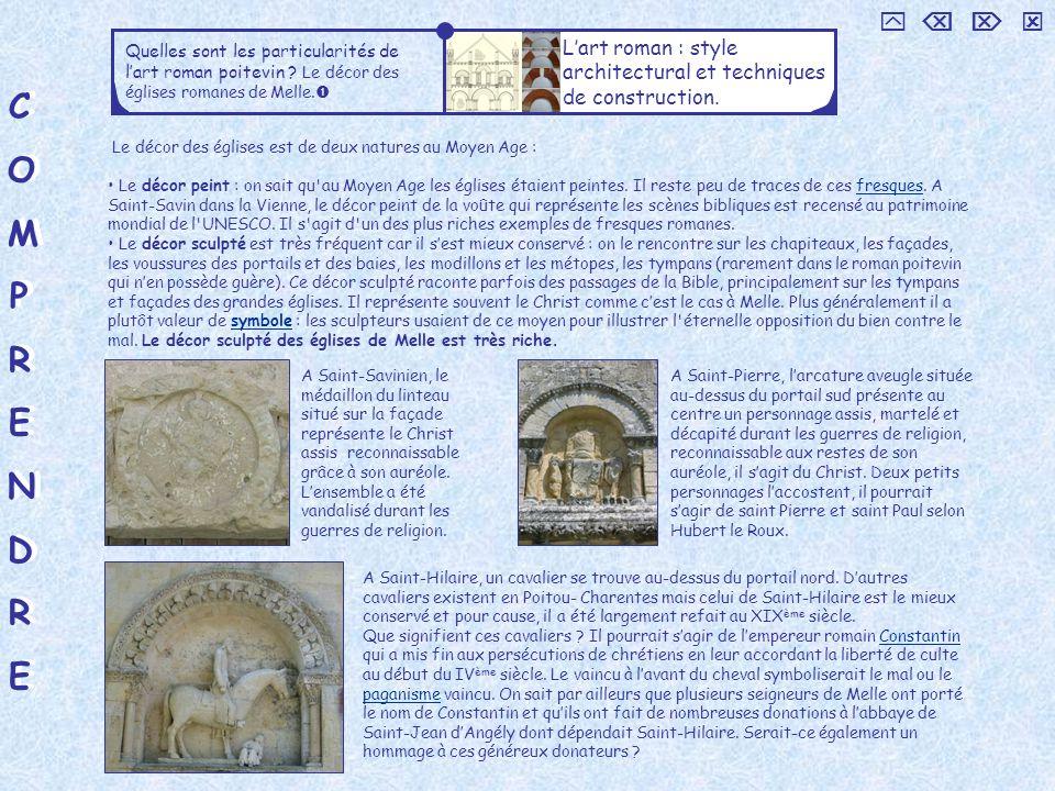 COMPRENDRECOMPRENDRE COMPRENDRECOMPRENDRE Quelles sont les particularités de lart roman poitevin ? Le décor des églises romanes de Melle. Lart roman :