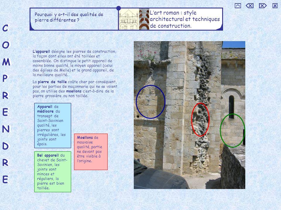 COMPRENDRECOMPRENDRE COMPRENDRECOMPRENDRE Pourquoi y a-t-il des qualités de pierre différentes ? Lart roman : style architectural et techniques de con