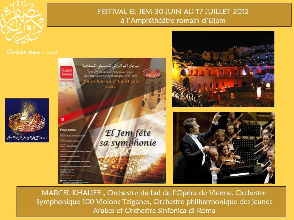 FESTIVAL EL JEM 30 JUIN AU 17 JUILLET 2012 à lAmphithéâtre romain dEljem MARCEL KHALIFE, Orchestre du bal de lOpéra de Vienne, Orchestre Symphonique 1