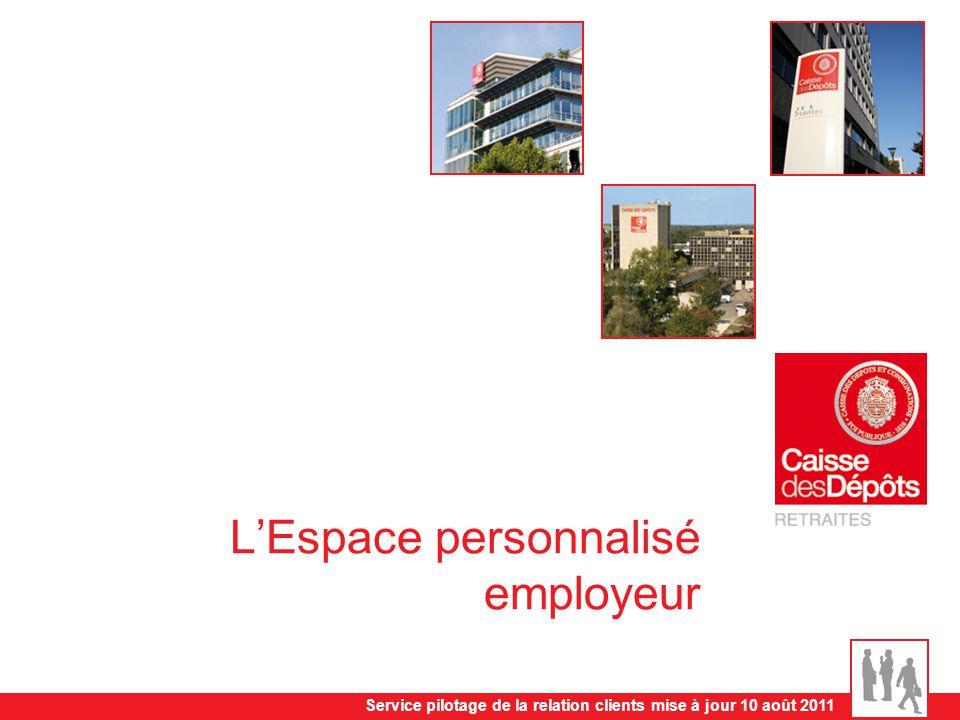 Service pilotage de la relation clients mise à jour 10 août 2011 LEspace personnalisé employeur