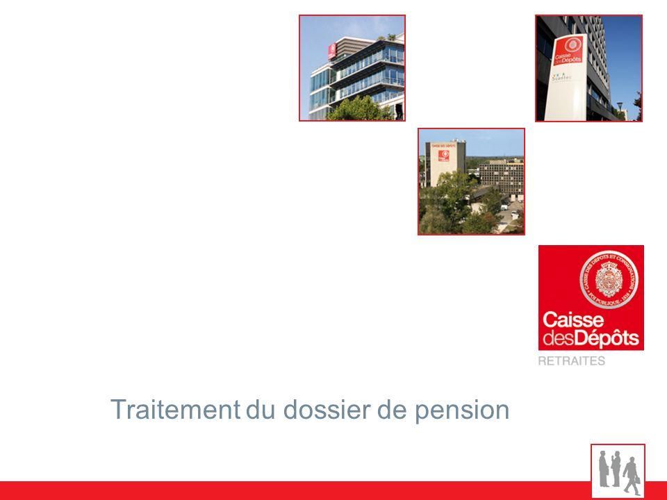 Traitement du dossier de pension