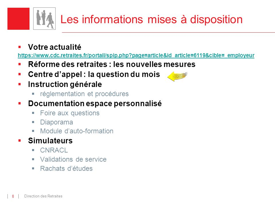 Direction des Retraites 8 Les informations mises à disposition Votre actualité https://www.cdc.retraites.fr/portail/spip.php?page=article&id_article=6