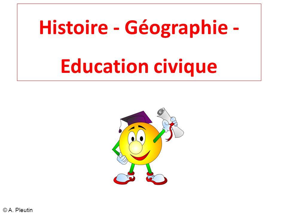 Histoire - Géographie - Education civique © A. Pleutin