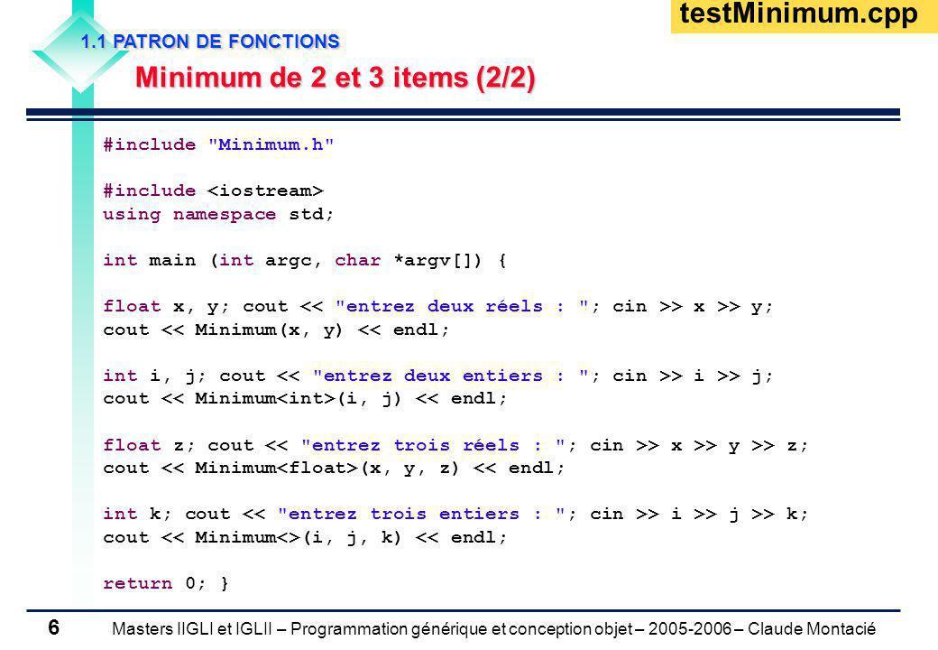 Masters IIGLI et IGLII – Programmation générique et conception objet – 2005-2006 – Claude Montacié 17 2.