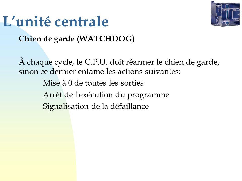 Lunité centrale Chien de garde (WATCHDOG) À chaque cycle, le C.P.U. doit réarmer le chien de garde, sinon ce dernier entame les actions suivantes: Mis