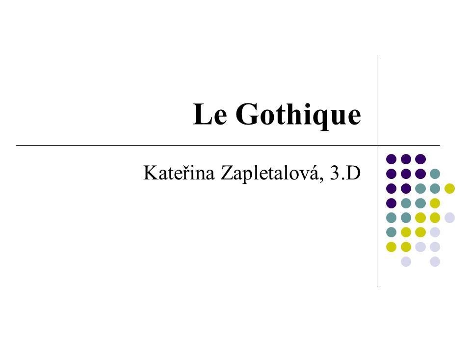 Le Gothique Kateřina Zapletalová, 3.D