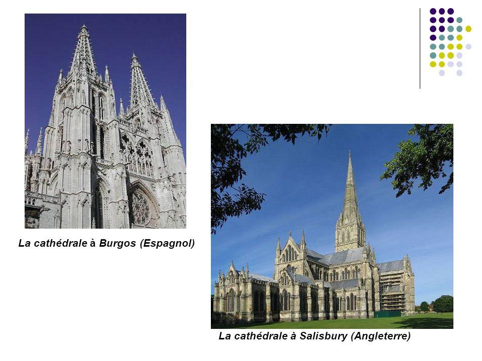 La cathédrale à Burgos (Espagnol) La cathédrale à Salisbury (Angleterre)