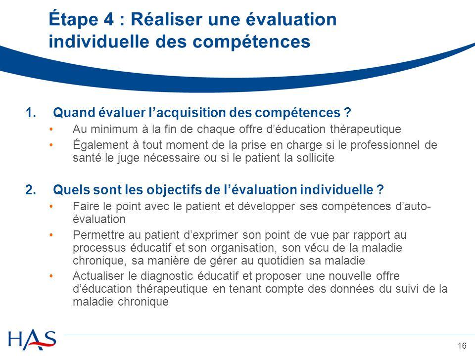 16 Étape 4 : Réaliser une évaluation individuelle des compétences 1.Quand évaluer lacquisition des compétences ? Au minimum à la fin de chaque offre d