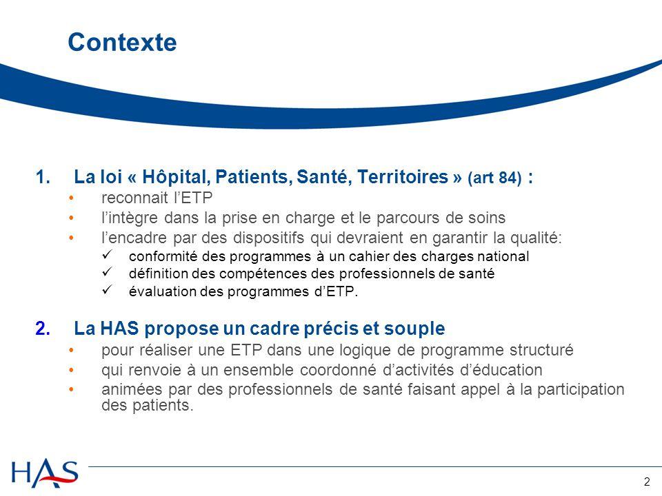 2 Contexte 1.La loi « Hôpital, Patients, Santé, Territoires » (art 84) : reconnait lETP lintègre dans la prise en charge et le parcours de soins lenca