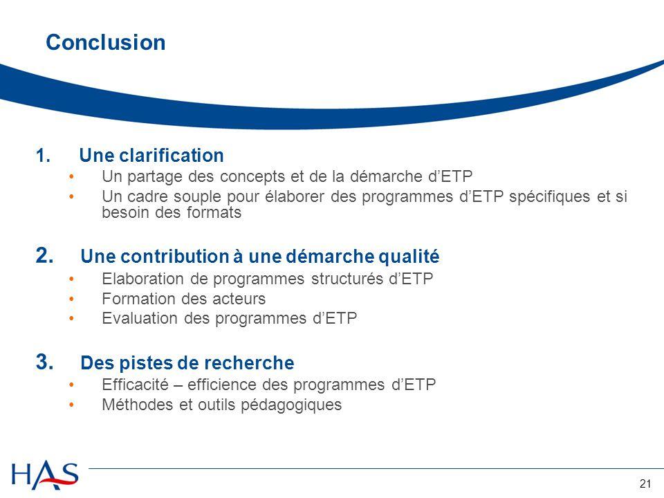 21 Conclusion 1. Une clarification Un partage des concepts et de la démarche dETP Un cadre souple pour élaborer des programmes dETP spécifiques et si