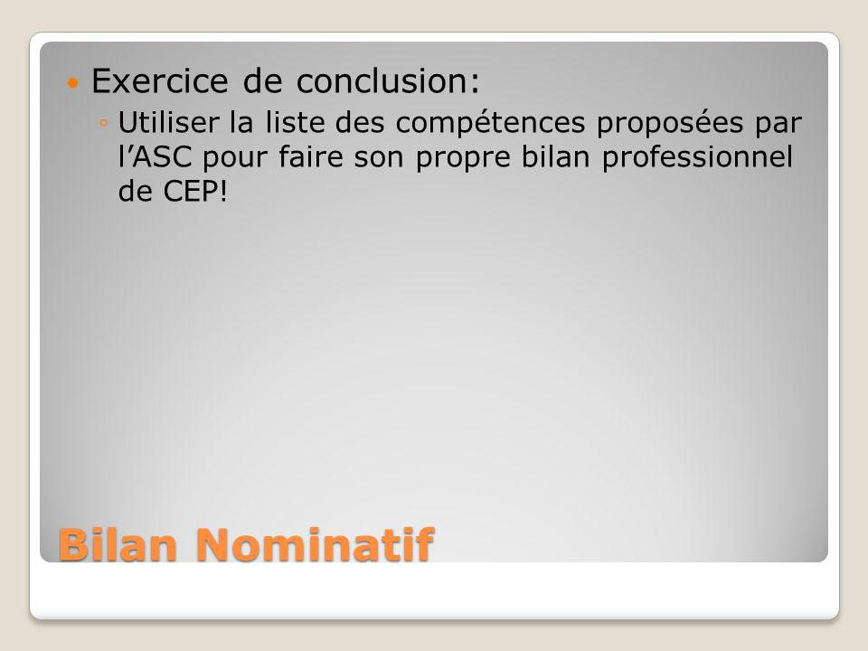 Bilan Nominatif Exercice de conclusion: Utiliser la liste des compétences proposées par lASC pour faire son propre bilan professionnel de CEP!