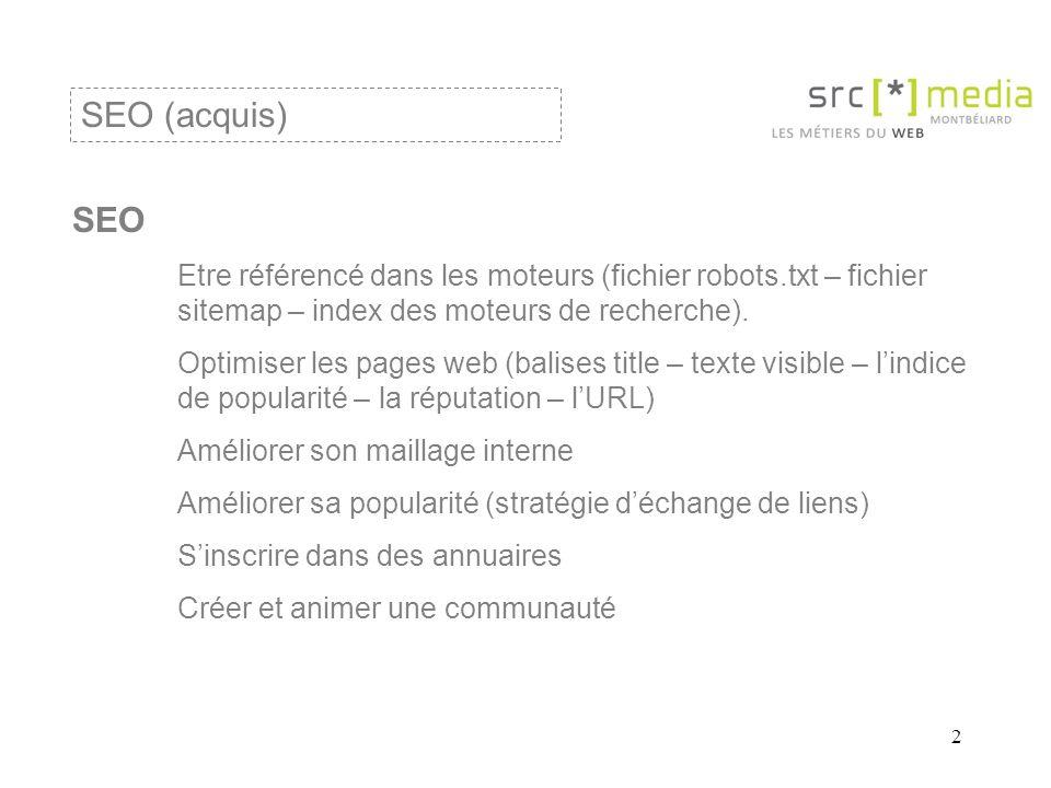 2 SEO Etre référencé dans les moteurs (fichier robots.txt – fichier sitemap – index des moteurs de recherche).