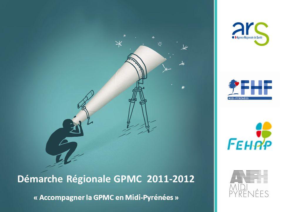 Démarche Régionale GPMC 2011-2012 « Accompagner la GPMC en Midi-Pyrénées »